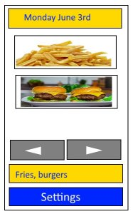 A demo of an accessible app that shows people with disabilities what's on the menu to eat. In this image you see that on the menu is fries and burgers. I show this via text in combination with pictographs and an accessible layout.